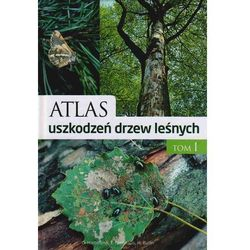 Atlas uszkodzeń drzew leśnych t.1 (opr. twarda)