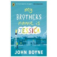 Książki do nauki języka, My Brothers Name is Jessica - Boyne John - książka (opr. miękka)