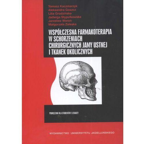 Książki medyczne, Współczesna Farmakoterapia W Schorzeniach Chirurgicznych Jamy Ustnej I Tkanek Okolicznych (opr. broszurowa)