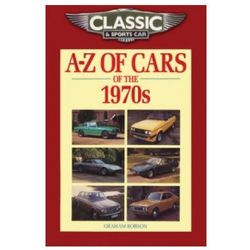Classic and Sports Car Magazine A-Z of Cars of the 1970s