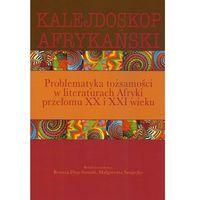 Literaturoznawstwo, Kalejdoskop afrykański (opr. miękka)