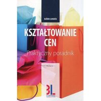 Książki o biznesie i ekonomii, KSZTAŁTOWANIE CEN WYD. 2