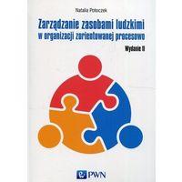 Biblioteka biznesu, Zarządzanie zasobami ludzkimi w organizacji zorientowanej procesowo (opr. miękka)