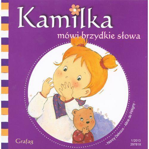 Książki dla dzieci, Kamilka mówi brzydkie słowa (opr. miękka)