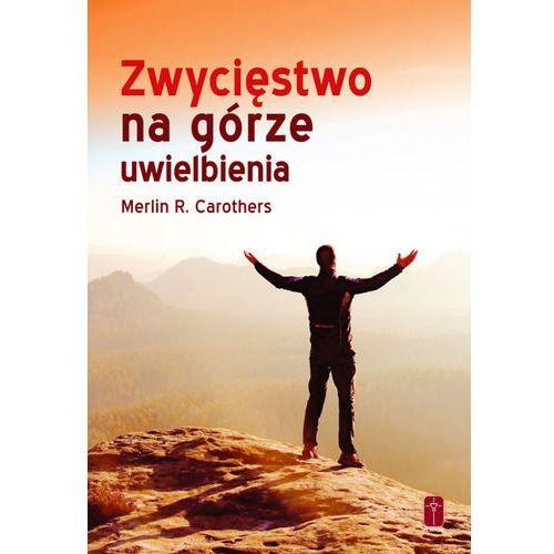 Książki religijne, ZWYCIĘSTWO NA GÓRZE UWIELBIENIA (opr. miękka)