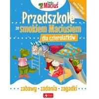 Książki dla dzieci, PRZEDSZKOLE ZE SMOKIEM MACIUSIEM DLA CZTEROLATKÓW. (opr. broszurowa)