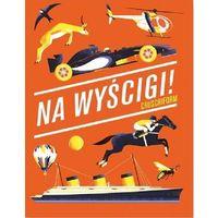 Książki dla dzieci, Na wyścigi - Opracowanie zbiorowe (opr. twarda)