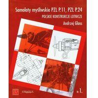 Historia, Samoloty myśliwskie PZL P11 PZL P24 Polskie konstrukcje lotnicze Zeszyt 1 (opr. miękka)