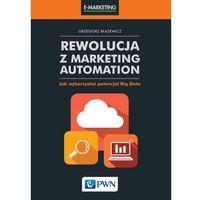 Biblioteka biznesu, Rewolucja z Marketing Automation - Grzegorz Błażewicz (opr. miękka)