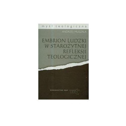 Książki religijne, Embrion ludzki w starożytnej refleksji teologicznej (opr. miękka)