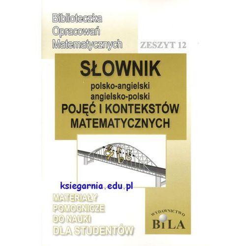 Matematyka, Słownik polsko-angielski angielsko-polski pojęć i kontekstów matematycznych (opr. miękka)