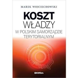Koszt władzy w polskim samorządzie terytorialnym. (opr. miękka)
