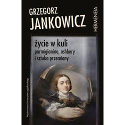 Życie w kuli - Grzegorz Jankowicz (opr. miękka)