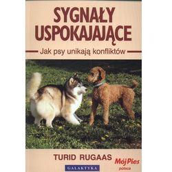 Sygnały Uspokajające. Jak Psy Unikają Konfliktów (opr. miękka)