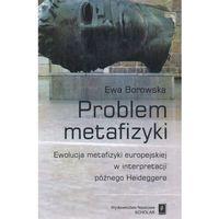 E-booki, Problem metafizyki. Ewolucja metafizyki europejskiej w interpretacji późnego Heideggera