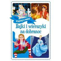 Literatura młodzieżowa, Bajki i wierszyki na dobranoc - praca zbiorowa (opr. twarda)