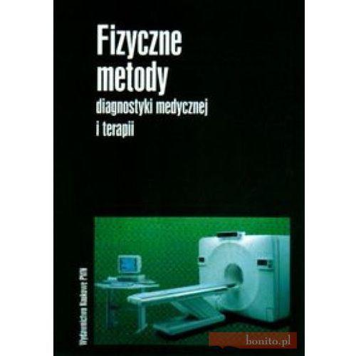 Książki medyczne, Fizyczne metody diagnostyki medycznej i terapii (opr. miękka)