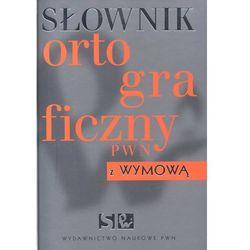 Słownik ortograficzny PWN z wymową /twarda okładka/ (opr. twarda)