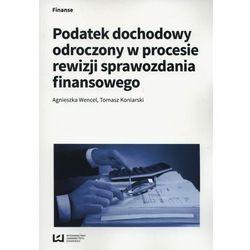 Podatek dochodowy odroczony w procesie rewizji sprawozdania finansowego (opr. miękka)