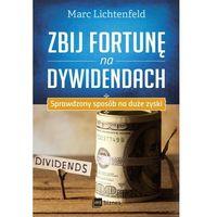 E-booki, Zbij fortunę na dywidendach Sprawdzony sposób na duże zyski - Marc Lichtenfeld