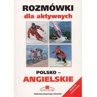Książki do nauki języka, Rozmówki dla aktywnych. Polsko-angielskie (opr. miękka)