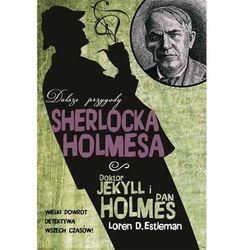 Doktor Jekyll I Pan Holmes. Dalsze Przygody Sherlocka Holmesa (opr. miękka)