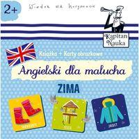 Książki dla dzieci, Kapitan Nauka. Angielski dla malucha. Zima (opr. miękka)