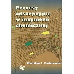 Procesy adsorpcyjne w inżynierii chemicznej (opr. broszurowa)