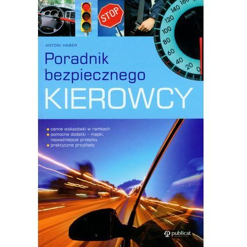 Biblioteka motoryzacji, Poradnik bezpiecznego kierowcy - Antoni Haber (opr. twarda)