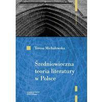 Historia, Średniowieczna teoria literatury w Polsce Rekonesans - Teresa Michałowska (opr. miękka)