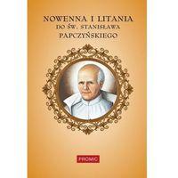 Książki religijne, Nowenna i litania do św. Stanisława Papczyńskiego - Praca Zbiorowa (opr. miękka)