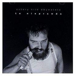 To nieprawda (CD) - Cztery kilo obywatela
