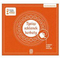Audiobooki, Tysiąc szklanek herbaty Spotkania na Jedwabnym Szlaku