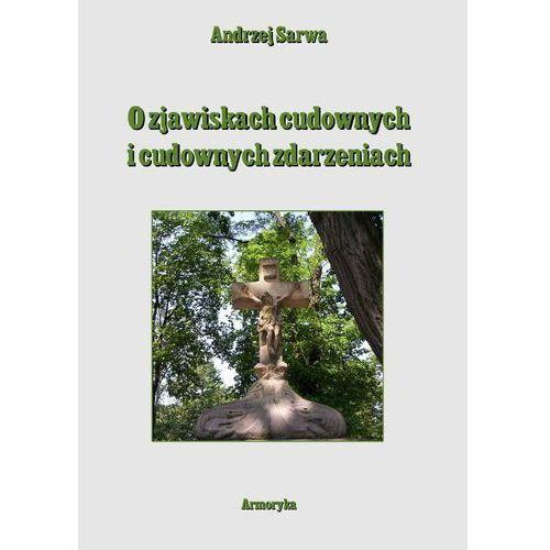 E-booki, O zjawiskach cudownych i cudownych zdarzeniach - Andrzej Sarwa
