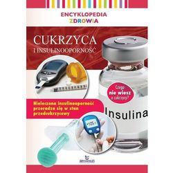 Encyklopedia zdrowia. Cukrzyca i insuliooporność - Praca zbiorowa (opr. broszurowa)