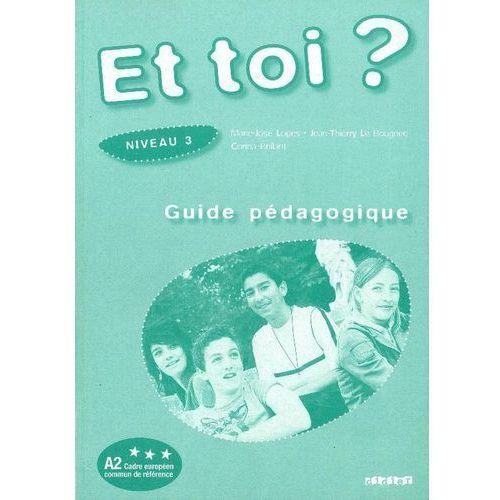 Książki do nauki języka, Et toi 3 przewodnik metodyczny (opr. miękka)