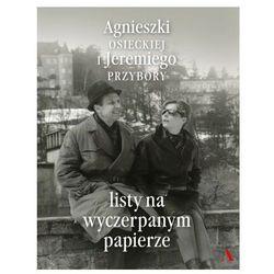 Listy na wyczerpanym papierze - Osiecka Agnieszka, Przybora Jeremi - książka (opr. twarda)