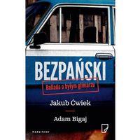 E-booki, Bezpański. Ballada o byłym gliniarzu - Jakub Ćwiek, Adam Bigaj (EPUB)