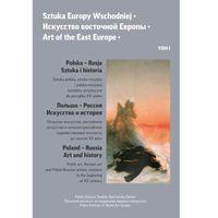 E-booki, Sztuka Europy Wschodniej • Искусство восточной Европы • Art of the East Europe tom I - Jerzy Malinowski (PDF)