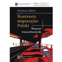 Książki o biznesie i ekonomii, Kontrasty migracyjne Polski (opr. twarda)
