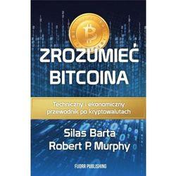 Zrozumieć Bitcoina - Silas Barta, Robert P. Murphy
