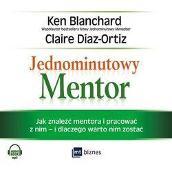 Jednominutowy Mentor - Blanchard Ken, Diaz-Ortiz Claire (opr. kartonowa)