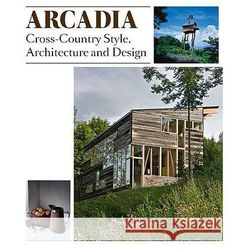 Arcadia Cross-Country Style, Architecture and Design (opr. twarda)