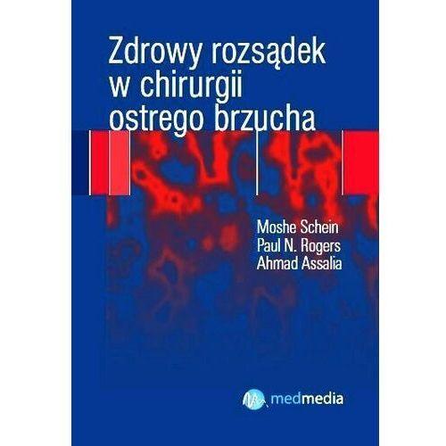 Książki medyczne, Zdrowy rozsądek w chirurgii ostrego brzucha (opr. miękka)