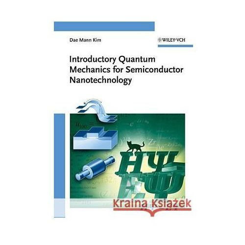Książki popularnonaukowe, Introductory Quantum Mechanics for Semiconductor Nanotechnol (opr. twarda)