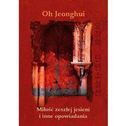 Miłość zeszłej jesieni i inne opowiadania (opr. broszurowa)