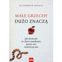 Hobby i poradniki, Małe grzechy dużo znaczą - Elizabeth Scalia (opr. miękka)