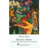Literatura kobieca, obyczajowa, romanse, Historia miłości. 9 stuleci francuskich opowieści miłosnych (opr. miękka)