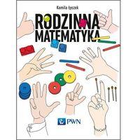 Pozostałe książki, Rodzinna matematyka. Łamigłówki które rozwijają i bawią Łyczek Kamila (opr. skórzana)