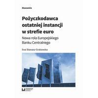 Biblioteka biznesu, Pożyczkodawca ostatniej instancji w strefie euro - Ewa Stawasz-Grabowska - ebook